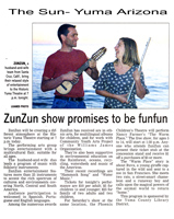Zun Zun show promises to be fun fun. Article in the The Sun-Yuma Arizona, May 7, 2004.